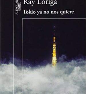 'Tokio ya no nos quiere', de Ray Loriga